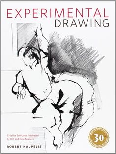 Experimental Drawing, 30th Anniversary Edition: Creative Exercises Illustrated by Old and New Masters by Robert Kaupelis,http://www.amazon.com/dp/0823016226/ref=cm_sw_r_pi_dp_B7Mitb1KS0XN6NRN
