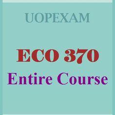 ECO 370 Entire Course