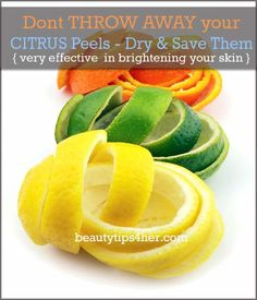 Don't Throw Away Your Citrus Peels – Dry and Save Them For Face Mask to Brighten your Skin | Beauty and MakeUp Tips