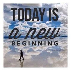 Today is a new beginning #today #newbeginnings