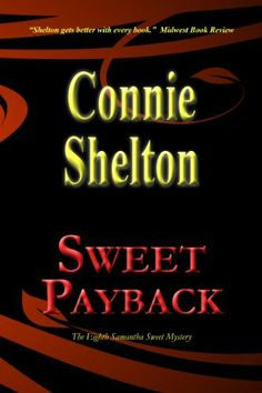 Sweet Payback (Samantha Sweet Mysteries) by Connie Shelton, http://www.amazon.com/dp/B00IGL009G/ref=cm_sw_r_pi_dp_V9lstb0WECE61