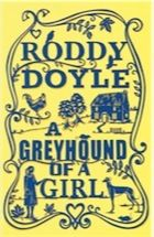 A Greyhound of a Girl by Roddy Doyle- review | Childrens books | guardian.co.uk