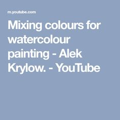 Mixing colours for watercolour painting - Alek Krylow. Watercolour Tutorials, Watercolor Techniques, Painting Techniques, Pen And Watercolor, Watercolour Painting, Watercolors, Watercolor Ideas, Diy Bookmarks, How To Make Bookmarks