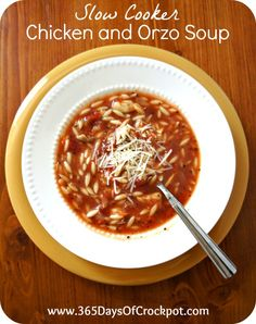 365 Days of Slow Cooking: Recipe for Slow Cooker Chicken and Orzo Soup - maybe try with Italian sausage?