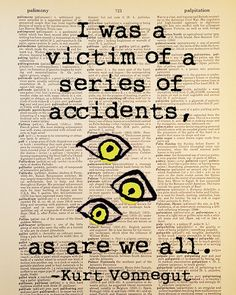 Victim of a Series of Accidents, Kurt Vonnegut quote, Dictionary Art Print…