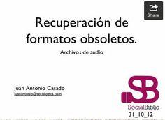 Archivos de audio: recuperación de formatos obsoletos / Juan Antonio Casado. Noviembre de 2012 Grabación de la clase: http://www.wiziq.com/online-class/975053-recuperaci%C3%B3n-de-formatos-obsoletos-archivos-sonoros