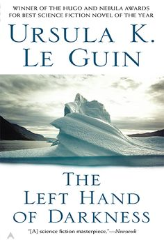 The Book Bucket List To Tackle Before You Turn 30 #refinery29  http://www.refinery29.com/best-books-millenials-reading-list#slide46  The Left Hand of Darkness, Ursula K. Le Guin What: Le Guin's exploration of a society — well, a whole planet — where gender doesn't exist. Why: Because it's a classic of science fiction, a proto-feminist masterpiece, and a gorgeous love story from one of our best living writers.