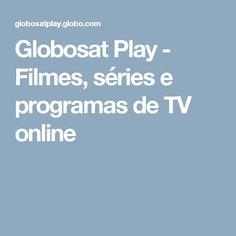 Globosat Play - Filmes, séries e programas de TV online