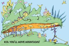 Kid you'll move mountains!