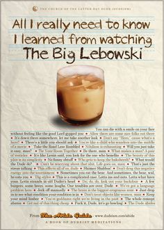 All I really need to know I learned from watchi!ng the Big lebowski