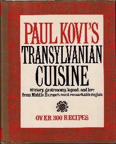 Transylvanian Cuisine by Paul Kovi ©1985