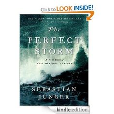 The Perfect Storm. Seeing the movie actually helps you understand what's going on in the book.