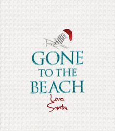 Gone To The Beach Love Santa Kitchen Towel