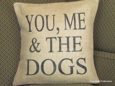 Burlap Pillow You Me And The Dogs Animal by PillowsofPlenty.