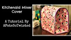 DIY How to make a Kitchen Aid Cover - YouTube