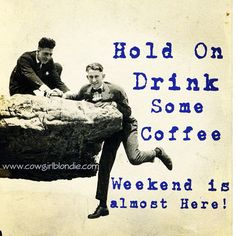 Drink some coffee