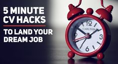 Need to tailor your CV quickly? Here are some 5 minute hacks to help!