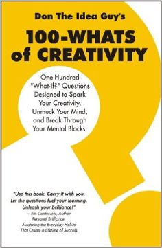 The 100 Whats of Creativity