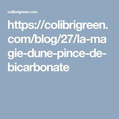 https://colibrigreen.com/blog/27/la-magie-dune-pince-de-bicarbonate