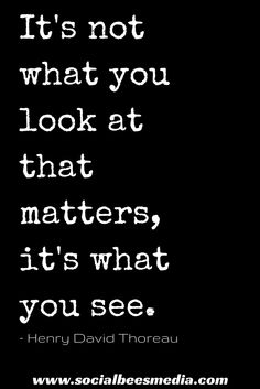It's what you see... #quote