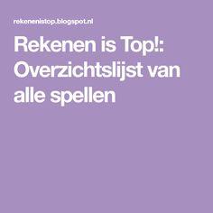 Rekenen is Top!: Overzichtslijst van alle spellen School Levels, Skills To Learn, Learning Skills, Teaching, Education, Kids, Big Boys, Montessori, Drama