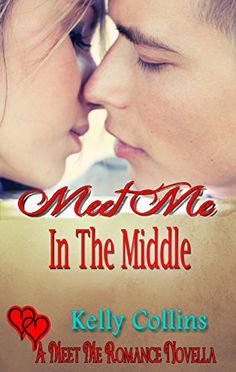 Meet Me In the Middle (A Meet Me Romance Novella Book 3) - Kindle edition by Kelly Collins. Contemporary Romance Kindle eBooks @ Amazon.com.