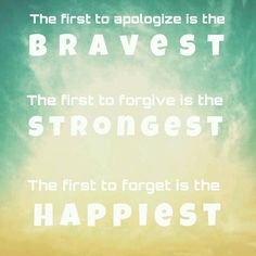"""""""The first to apologize is the bravest. The first to forgive is the strongest. The first to forget is the happiest."""" #quote #quotes #quoteoftheday #quotesoftheday #qotd #dailyquote #dailyquotes #dailyqotd"""