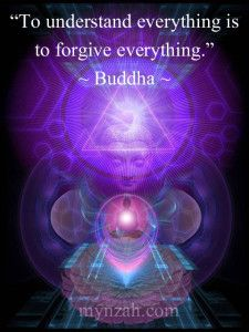 """""""To understand everything is to forgive everything."""" ~ Buddha  www.mynzah.com"""