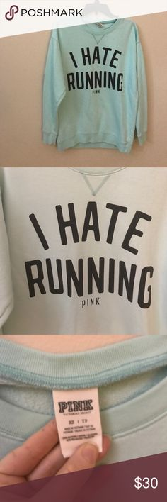 Victoria Secret pink I hate running campus crew XS Like new condition. Runs very large more like a large. Will only trade for items on my ISO that are crews, hoodie or jackets. Or two shirts or shorts. PINK Victoria's Secret Tops Sweatshirts & Hoodies