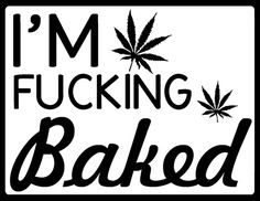 ☮ American Hippie Weed Quotes ~ Baked
