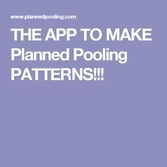 THE APP TO MAKE Planned Pooling PATTERNS!!!