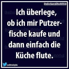 ich überlege, ob ich mir putzerfische k. Funny Picture Quotes, Funny Quotes, Funny Memes, Hilarious, Jokes, Words Quotes, Sayings, German Quotes, Susa