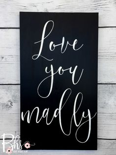 wood sign  love quote  love you madly  wooden sign  rustic