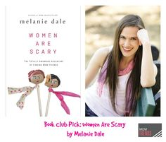 Check out my latest post! Book Club Pick: Women Are Scary by Melanie Dale   MomTrends
