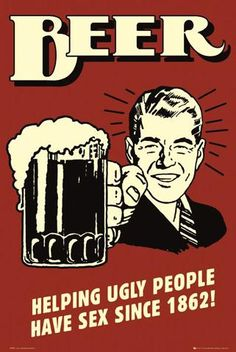 Beer Helping Ugly People Have Sex Since 1862 Funny Retro Poster Poster Funny Bar Signs, Beer Signs, College Dorm Posters, Dallas Cowboys Funny, Funny Football, Cowboys Win, College Football, Beer Quotes, Sale Poster