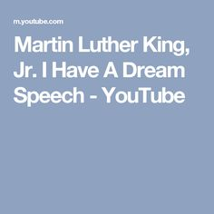Martin Luther King, Jr. I Have A Dream Speech - YouTube