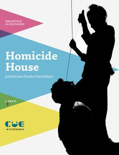 HOMICIDE HOUSE di Emanuele Aldrovandi