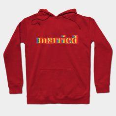 Married - Married - T-Shirt | TeePublic Crew Neck Sweatshirt, Graphic Sweatshirt, T Shirt, Urban Looks, Hoodies, Sweatshirts, Urban Fashion, Warm And Cozy, Everyday Fashion