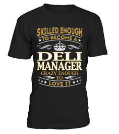 "# Deli Manager - Skilled Enough .  Special Offer, not available anywhere else!      Available in a variety of styles and colors      Buy yours now before it is too late!      Secured payment via Visa / Mastercard / Amex / PayPal / iDeal      How to place an order            Choose the model from the drop-down menu      Click on ""Buy it now""      Choose the size and the quantity      Add your delivery address and bank details      And that's it!"