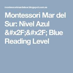 Montessori Mar del Sur: Nivel Azul // Blue Reading Level
