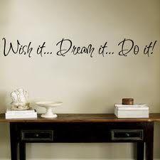 wish it dream it do it !