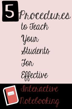 5 Procedures to Teach Your Students For Effective Interactive Notebooking interact notebook, interactive student notebooks, interactive notebooks