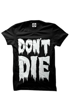 Don't Die (Black)