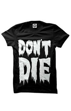 Don't Die (Black)