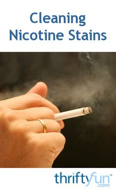 This Is A Guide About Cleaning Nicotine Stains. Cleaning The Residue From  Cigarette Smoke On