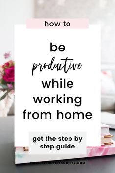 How To Be Productive When Working From Home - Amy Coats Online Business Plan, Business Planning, Business Tips, Work Life Balance Quotes, How To Start A Blog, How To Make Money, Legitimate Work From Home, Branding, Work From Home Tips