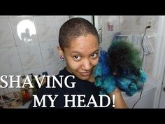 Natural Colored Hair - Shaving ALL my hair OFF!! Let's go Bald!!! - YouTube