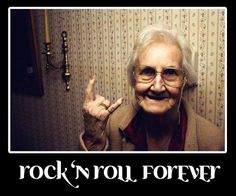 Rock n Roll good morning quotes | granny,rock,quotes,rock,n,roll,humor,funny,photo ...