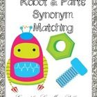 Your students will enjoy learning new synonyms with this Robot themed matching game! Students can play individually, in a group or with the teacher...
