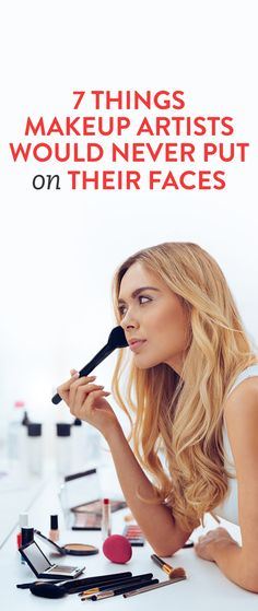 7 Things Makeup Artists Would Never Put On Their Faces